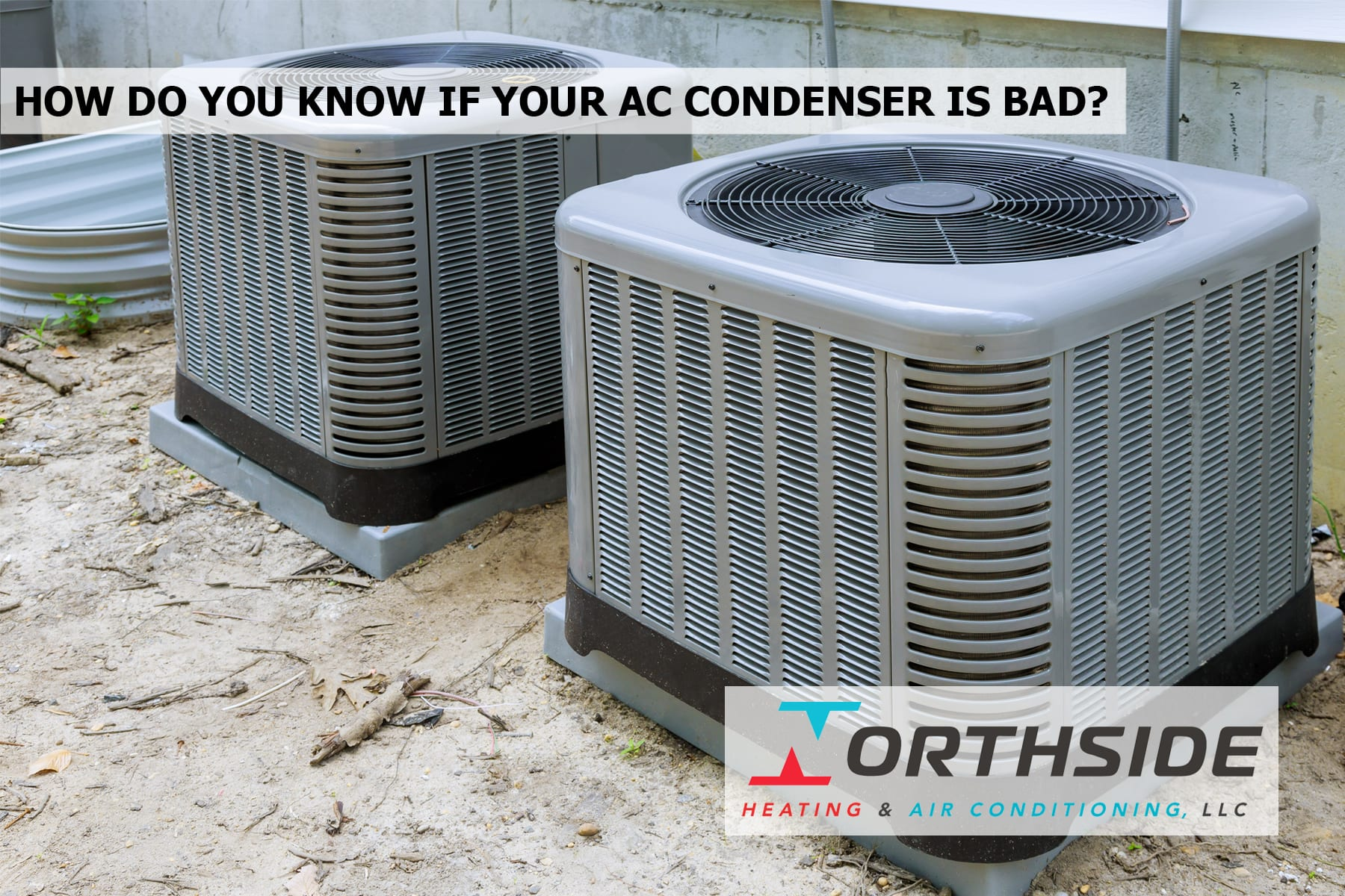 How do you know if your ac condenser is bad