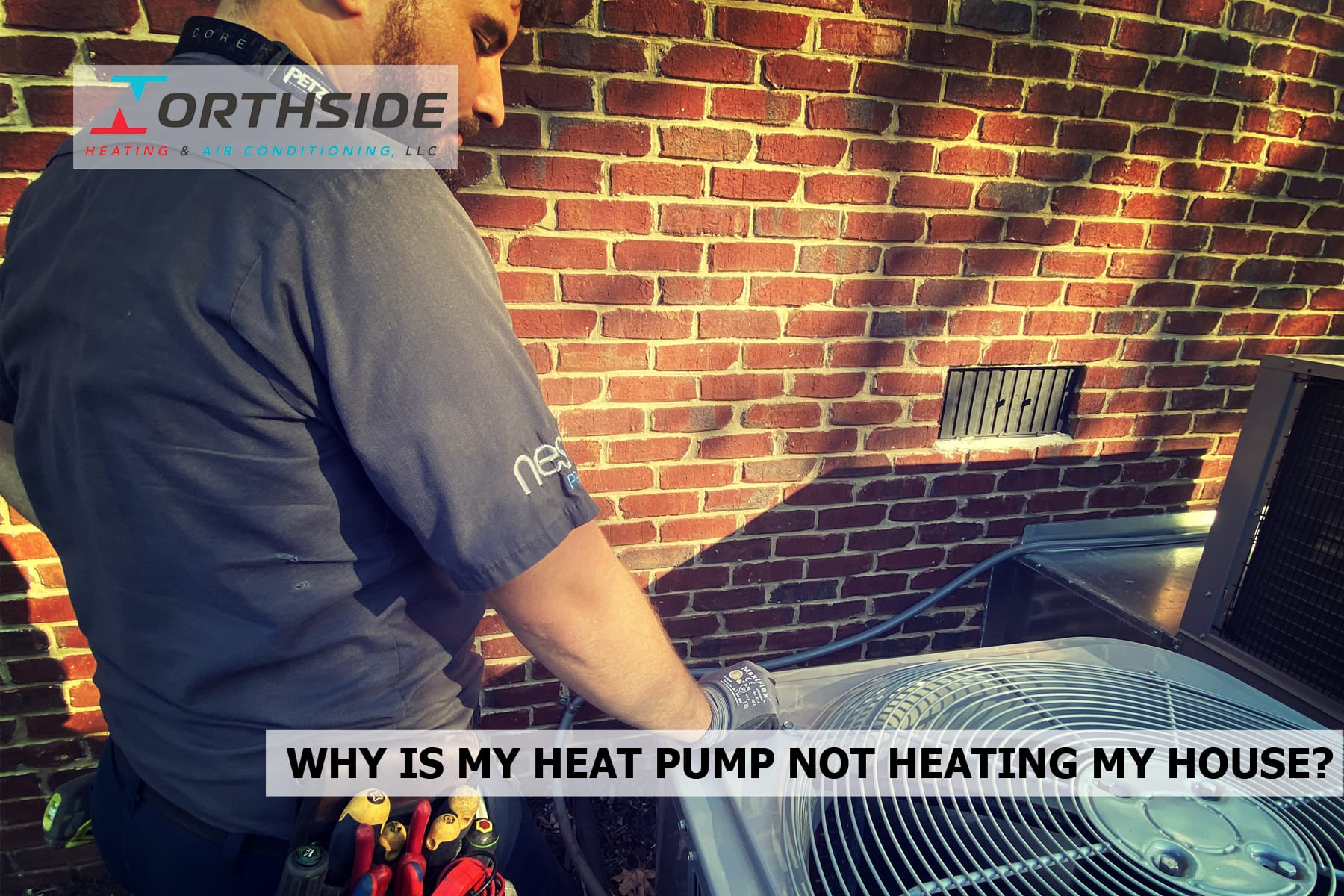 WHY IS MY HEAT PUMP NOT HEATING MY HOUSE?